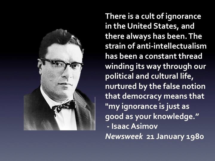 there-is-a-cult-of-ignorance-in-the-united-states-democracy-quote